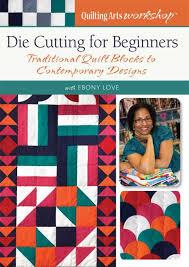 Quilting Arts Workshop: Die Cutting for Beginners DVD &  Adamdwight.com