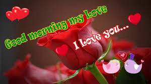 Good Morning My Love Morning Wishes Morning Love Message Morning Love Quotes