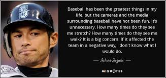 Baseball Quotes About Life Cool Ichiro Suzuki Quote Baseball Has Been The Greatest Things In My