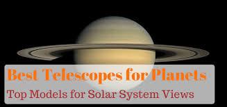 best telescopes to see planets your