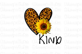 ✓ free for commercial use ✓ high quality images. 1 Be Kind Leopard Heart Sunflower Sublimation Design Designs Graphics