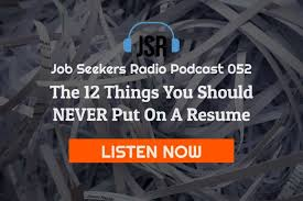 Things To Put In Your Resumes 052 The 12 Things You Should Never Put On Your Resume Job