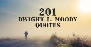 Dl Moody Quotes Mesmerizing 48 Dwight L Moody Quotes ChristianQuotes