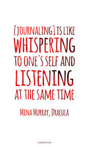 Journal Quotes Simple Journaling Is Like Whispering To One's Self And Listening At The