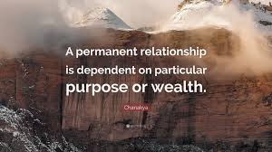 Chanakya Quote A Permanent Relationship Is Dependent On Particular
