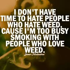 Weed Quotes 4040 Pinterest Weed Cannabis And Stoner Quotes Inspiration Stoner Friendship Quotes