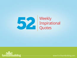Inspirational Team Quotes Stunning Weekly Inspirational Quotes By Fun Team Building