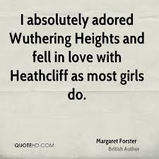 Wuthering Heights Quotes Custom Margaret Forster Quotes QuoteHD