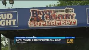 Bayou Country Superfest 2018 Seating Chart Bayou Country Superfest 2016 Fan Fest Parking Ticket Info