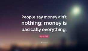 Meek Mill Quotes Extraordinary Meek Mill Quotes About Love Meek Mill Quote €�People Say Money Ain't