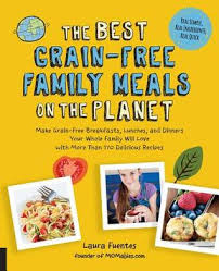//Reader Download// The Best <b>Grain</b>-<b>Free</b> Family Meals on the ...