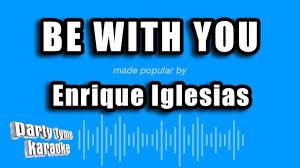 Enrique Iglesias - Be With You (Karaoke Version) - YouTube