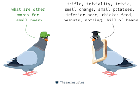 Small Picture Terms Small beer and Small amount of money have similar meaning