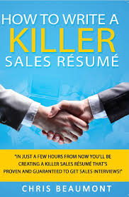 How To Write A Killer Sales Resume Create Sales Resumes