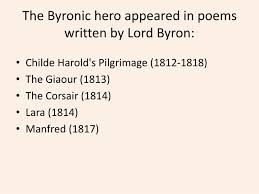 ppt the byronic hero powerpoint presentation id  the byronic hero appeared in poems written by lord byron