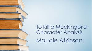 to kill a mockingbird character analysis maudie atkinson  to kill a mockingbird character analysis maudie atkinson