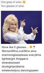 wine glasses and girl memes one glass of wine iwo glasses of wine