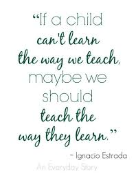 Teach The Way They Learn Changing Our Teaching Style New Teachers Enchanting Preschool Quotes