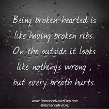 Quotes About Being Broken Hearted Awesome Being Broken Hearted Httpwwwromanceneverdiesbeingbroken