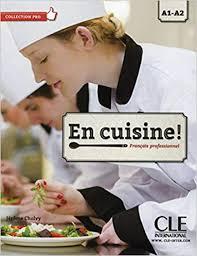 En Cuisine Français Professionnel Livre De Lélève Cd Audio