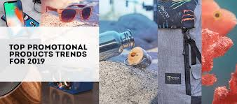 Top Promotional Top Promotional Products Trends For 2019 Acreativeagency Ca