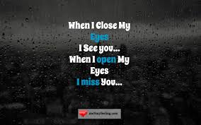 I Miss You Quotes Love Eyes Menmyfeeling Me My Feeling