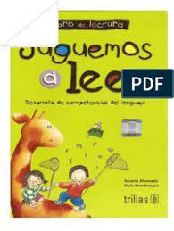 Es un programa de lectoescritura que parte de las unidades mínimas de la lengua hasta llegar a la descripción: Juguemos A Leer Manual De Ejercicios Juguemos A Leer Libro Juguemos A Leer Pdf Juegos Para Leer