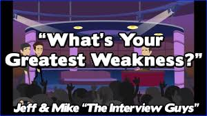 What Is Your Greatest Weakness How You Must Answer Any What Are