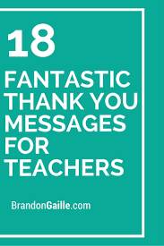 Teacher Message 19 Fantastic Thank You Messages For Teachers Message For