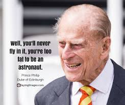 Prince Philip Quotes Simple Prince Philip Quotes His Famous Comments And Clangers Funny