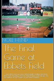 Ebbets Field Seating Chart The Final Game At Ebbets Field And Other True Accounts