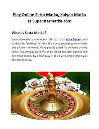 Play Online Satta Matka, Kalyan Matka at Superstarmatka.com