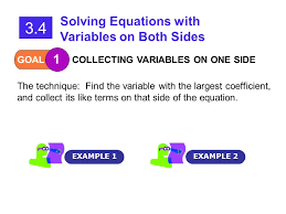 1 goal 1 collecting variables on one side 3 4 solving equations with variables on both sides example