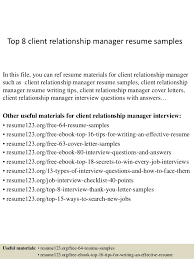 Top 8 client relationship manager resume samples In this file, you can ref  resume materials ...