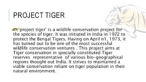 save the tigers for class ix 16 project tiger project tiger is a wildlife conservation