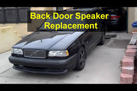 rear door speaker removal or replacement volvo 850 votd rear door speaker removal or replacement volvo 850 votd