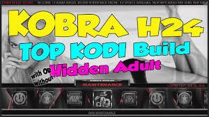 Kobra H24 Build on KODI with optional Adult XXX hidden interface.