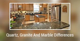 what are the differences between quartz granite and marble counter tops kitchen countertops