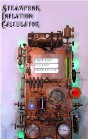 The Steampunk Inflation Calculator Was Designed To Be A Fun Way To