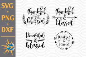 We provide free svg files. Thankful Blessed Free Svg For Cricut Download Free And Premium Svg Cut Files