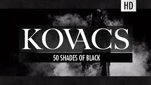 <b>Kovacs</b> - 50 <b>Shades Of</b> Black (Official Video) - YouTube