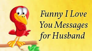 Love funny love you Him Funnyiloveyoumessagehusbandjpg Bestmessageorg Funny Love You Messages For Husband
