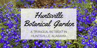 huntsville botanical garden a tranquil