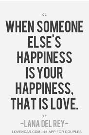 Selfless Love Quotes Classy When Someone Else's Happiness Is Your Happiness That Is Love
