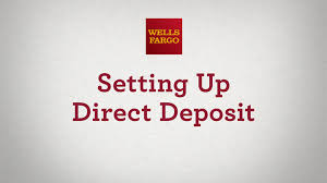 How To Set Up Direct Deposit Video – Wells Fargo