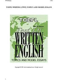 toefl writing twe topics and model essays pages  toefl writing twe topics and model essays