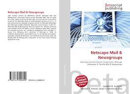 Netscape Mail & Newsgroups, 978-613-2-39469-9, 6132394699 ,9786132394699