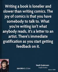 neil gaiman quote writing a book is lonelier and slower than writing jpg law like love wh auden analysis essay