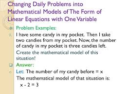 changing daily problems into mathematical models of the form of linear equations with one variable