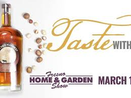 taste with us at the fresno home garden show march 1 3